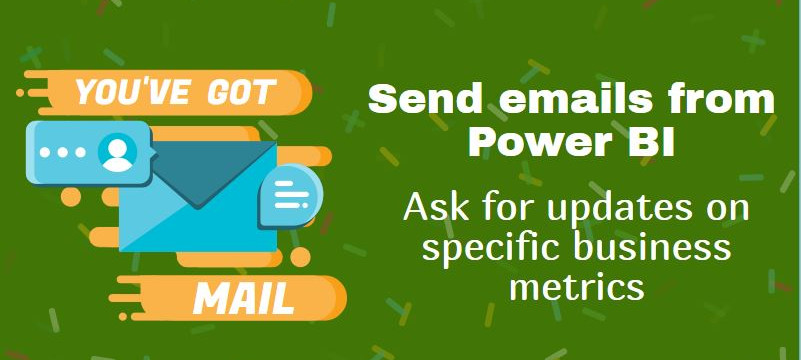 Send emails from Power BI – ask for updates on specific business metrics