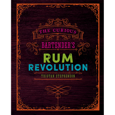 The Curious Bartender's Guide to Rum