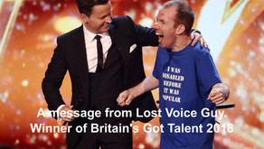 A message from LOST VOICE GUY Winner of Britain's Got Talent 2018