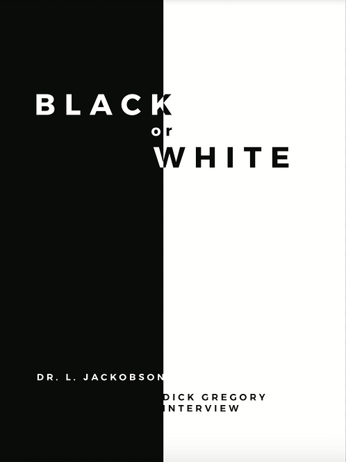 Black or White Dr. L. Jackobson with Dick Gregory