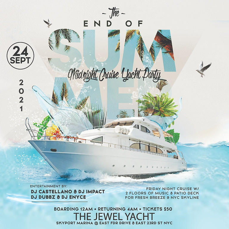 Friday September 24th 2021 End Of Summer Midnight Yacht Party