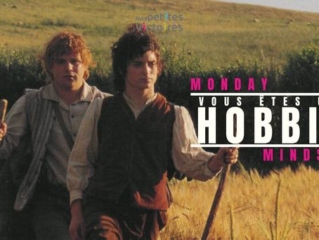 Vous êtes un Hobbit (Calmez vous! C'est un compliment)