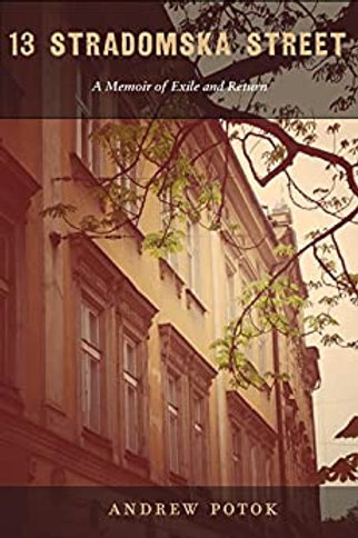 13 Stradomska Street: A Memoir of Exile and Return