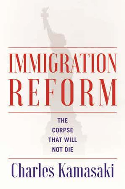 Immigration Reform: The Corpse That Will Not Die