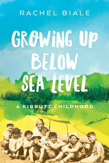 Growing Up Below Sea Level: A Kibbutz Childhood