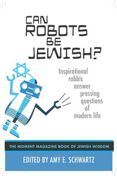 Can Robots Be Jewish? Inspirational rabbis answer pressing questions of modern l