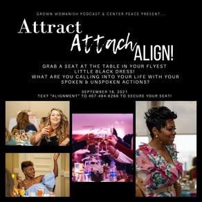 Attract, Attach, Align