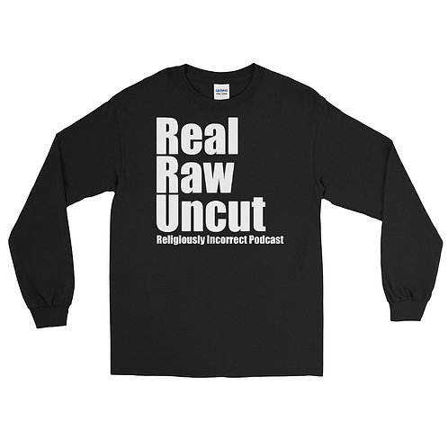 Real Raw Uncut Long Sleeve Shirt