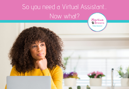 So you need a Virtual Assistant? Now what?