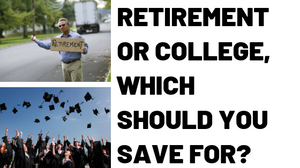 COLLEGE VS RETIREMENT