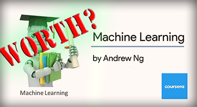 Coursera: Machine learning by Andrew Ng? Worth?