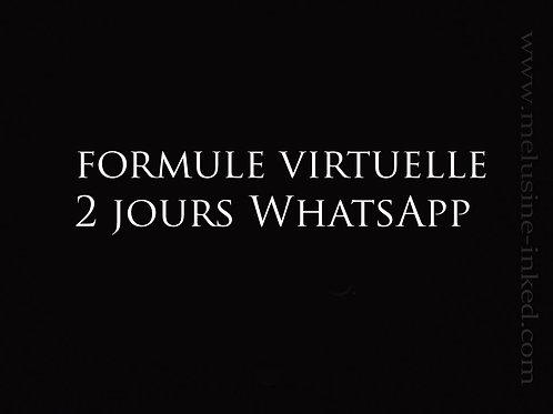 Formule virtuelle whatsApp // 2 jours