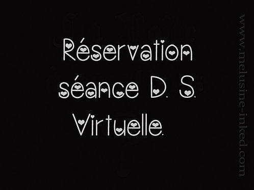 Réservation séance D. S. virtuelle