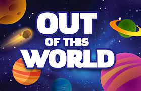 out of this world.jpg