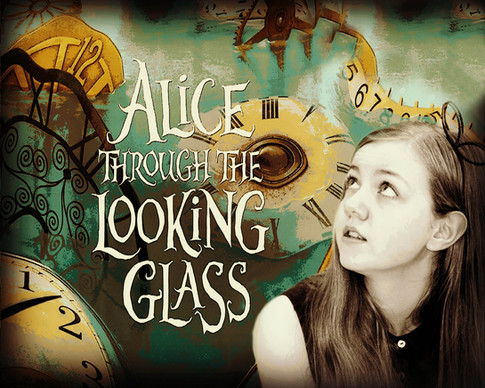 Alice Through the Looking Glass - Theatre is My Passion
