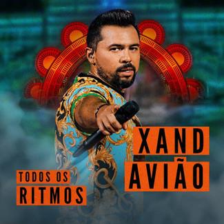"""Xand Avião lança EP """"Todos os Ritmos"""" com participações de Lauana Prado, Barões da Pisadinha"""