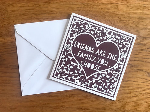 'Friends are the family you choose' Greeting card