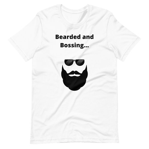 """""""Bearded and Bossing"""" T-Shirt"""