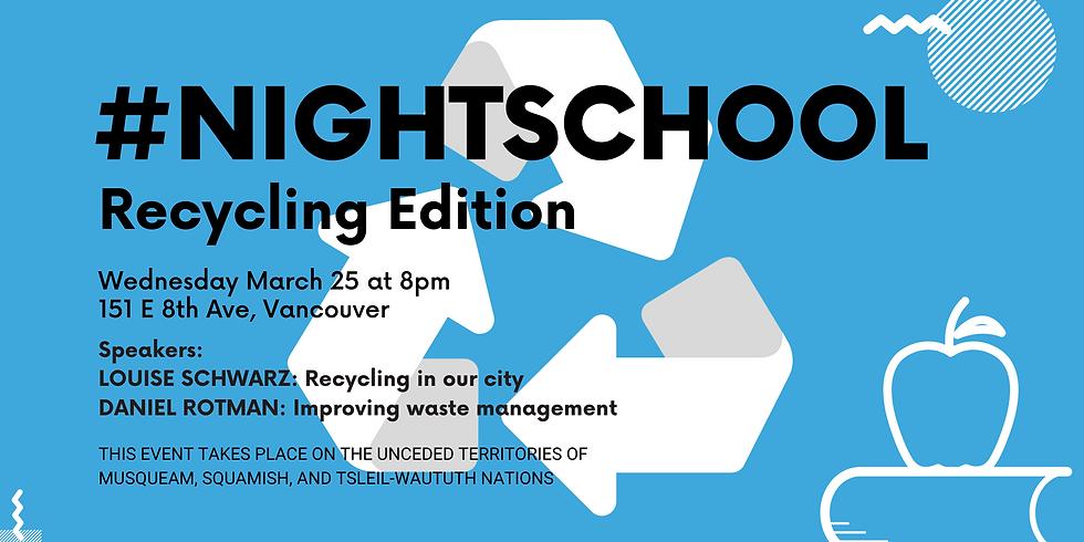 #NightSchool Recycling Edition