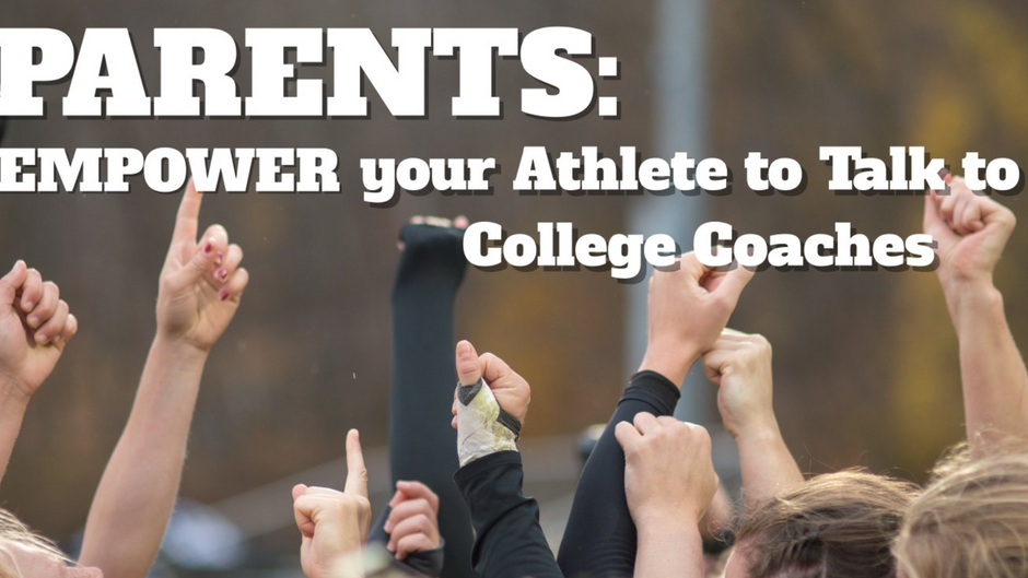 Parents: EMPOWER your Athlete to Talk to College Coaches