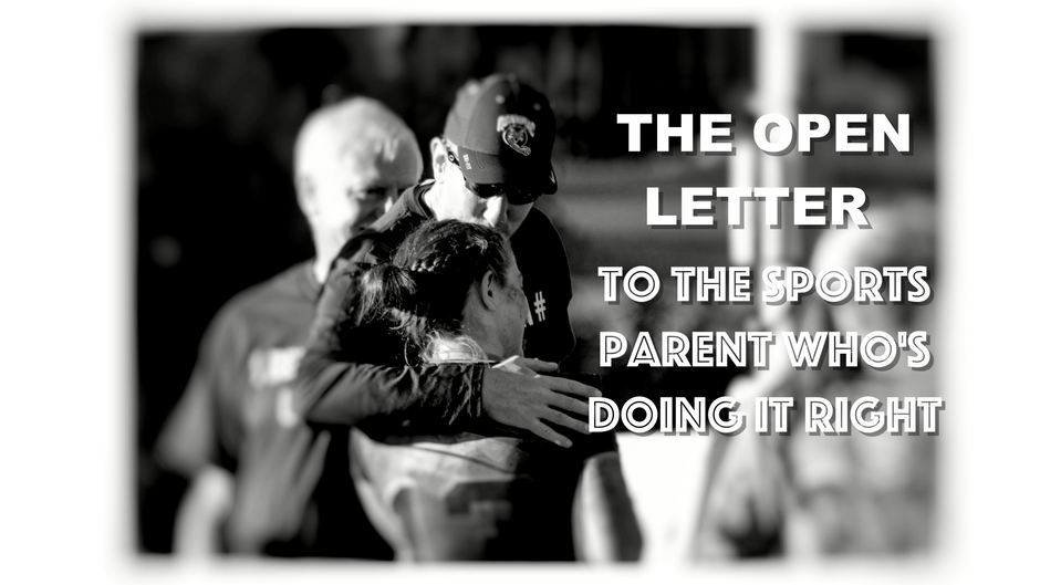 The Open Letter: To the Sports Parent Who's Doing it Right