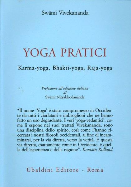 YOGA PRATICI. KARMA-YOGA,BHAKTI-YOGA, RAJA-YOGA.Swami Vivekananda