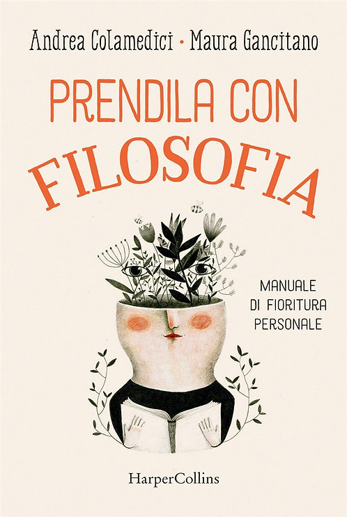 PRENDILA CON FILOSOFIA. Maura Gancitano e Andrea Colamedici
