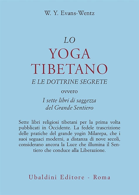 LO YOGA TIBETANO E LE DOTTRIE SEGRETE. W.Y. Evans-Wentz