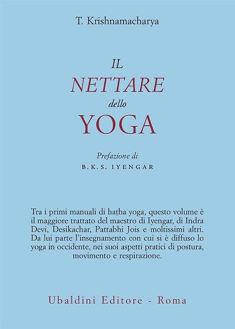 IL NETTARE DELLO YOGA. Krishnamacharya