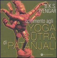 COMMENTO AGLIYOGA SUTRA DI PATANJALI. B.K.S. Iyengar