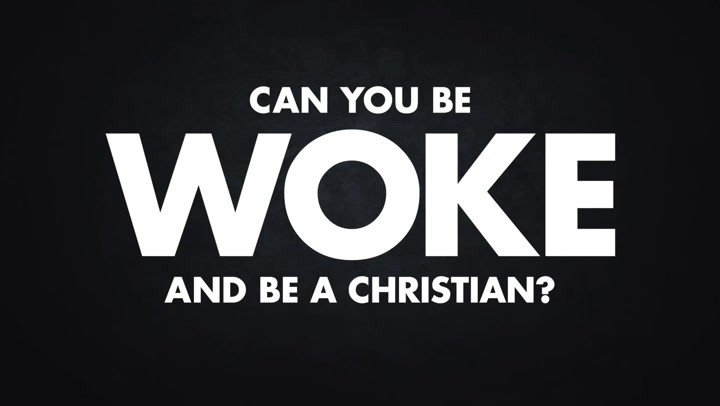 Can you be woke and be a Christian?