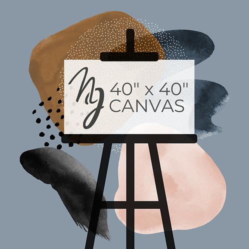 "40"" x 40"" Canvas Pre-Order"