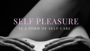 Self Pleasure is Self Care