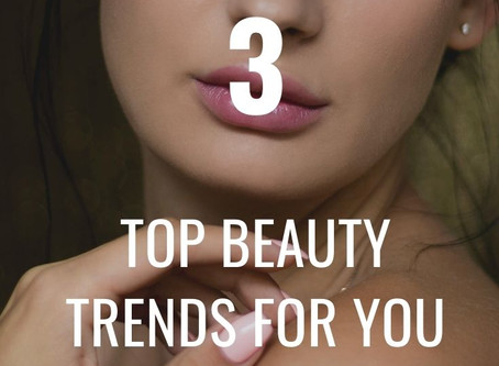 3 Top Beauty Trends for You