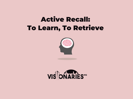 Active Recall: To Learn, Is To Retrieve