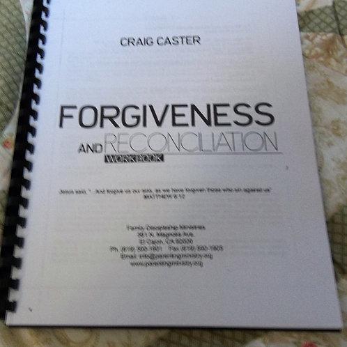 Forgiveness and Reconciliation Workbook Craig Caster