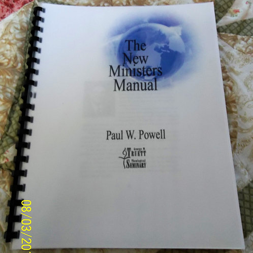 The New Ministers Manual by Paul W. Powell