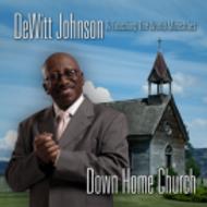 """James Dewitt Johnson, """"Down Home Church"""" CD"""