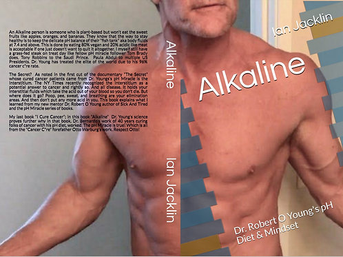 Alkaline: Dr. Robert O Youngs pH Diet & Mindset - Paperback & PDF combo!