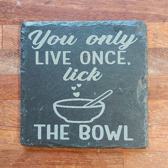 Cooking/Chef Coaster - You only live once lick the bowl