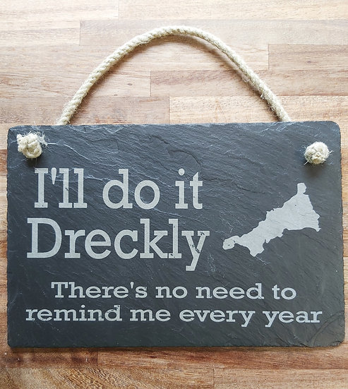 Etched slate I'll do it Dreckly plaque.