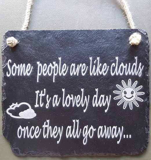 Slate Etched  People are like clouds plaque.