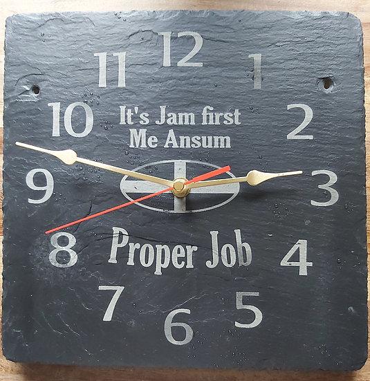 Jam first, Proper job Dreckly slate etched clock
