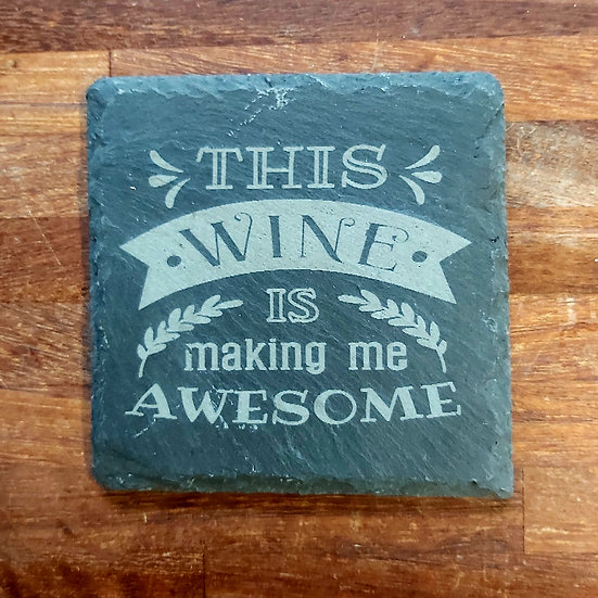 Wine Coaster - This wine is making me awesome