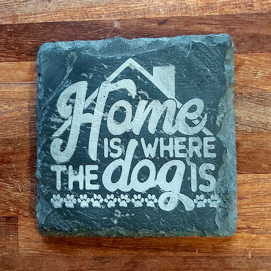 Dog Coaster - Home is where the dog is