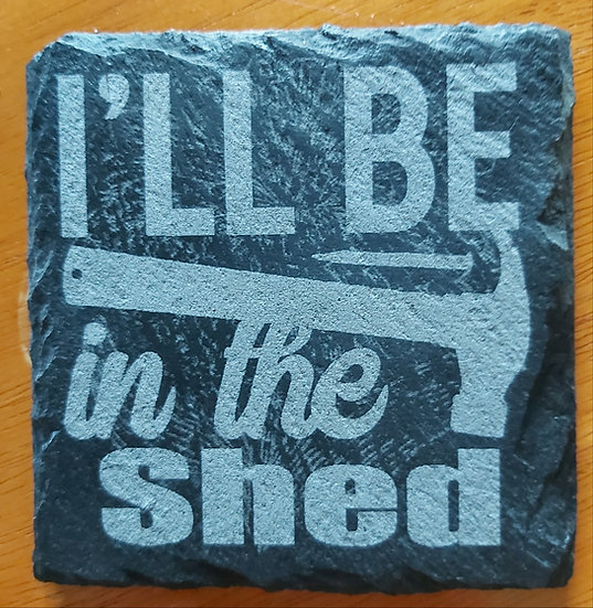 Coaster - Be in the shed