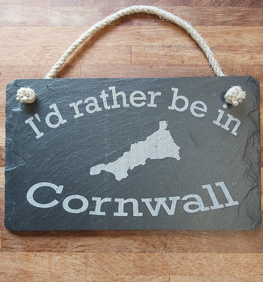Etched slate rather be in Cornwall plaque.