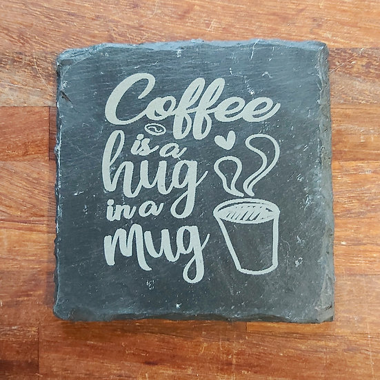 Coffee Coaster - Coffee is a hug in a mug