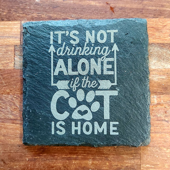 Cat Coaster - It's not drinking alone if the cat is home