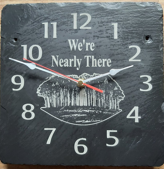 We're Nearly home trees / Nearly there trees slate etched clock